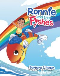 Ronnie and the Fishes【電子書籍】[ Barbara J. Regan ]