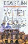 Winter Palace (Priceless Collection Book #3)【電子書籍】[ T. Davis Bunn ]