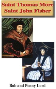 Saint Thomas More Saint John Fisher【電子書籍】[ Penny Lord ]