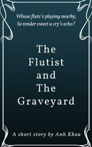 The Flutist and The Graveyard【電子書籍】[ Khoa Ng? ]
