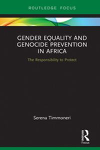 Gender Equality and Genocide Prevention in AfricaThe Responsibility to Protect【電子書籍】[ Serena Timmoneri ]