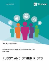 Pussy and Other Riots. Russia's Human Rights Revolt in the 21st Century【電子書籍】[ Anastasiia Kovalyshyna ]