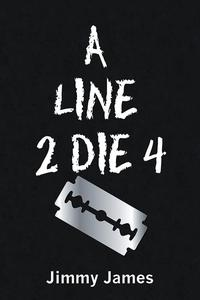 A Line 2 Die 4【電子書籍】[ Jimmy James ]
