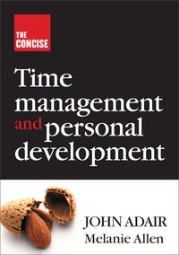The Concise Time Management and Personal Development【電子書籍】[ John Adair ]