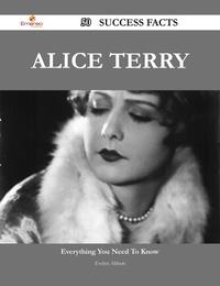 Alice Terry 50 Success Facts - Everything you need to know about Alice Terry【電子書籍】[ Evelyn Abbott ]