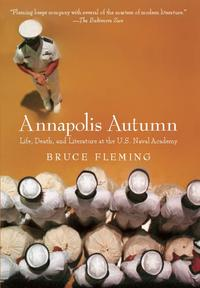 Annapolis AutumnLife, Death, And Literature At The U.S. Naval Academy【電子書籍】[ Bruce Fleming ]