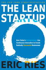 The Lean StartupHow Today's Entrepreneurs Use Continuous Innovation to Create Radically Successful Businesses【電子書籍】[ Eric Ries ]