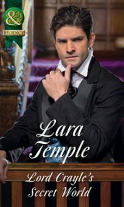 Lord Crayle's Secret World (Mills & Boon Historical)【電子書籍】[ Lara Temple ]