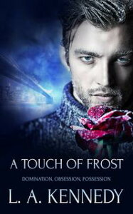 A Touch of Frost【電子書籍】[ L.A. Kennedy ]