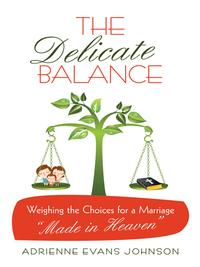 洋書, FAMILY LIFE & COMICS The Delicate Balance Weighing the Choices for a Marriage Made in Heaven Adrienne Evans Johnson
