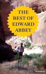 The Best of Edward Abbey【電子書籍】[ Edward Abbey ]
