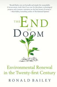 The End of DoomEnvironmental Renewal in the Twenty-first Century【電子書籍】[ Ronald Bailey ]