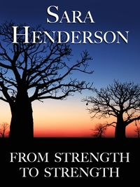 From Strength to Strength【電子書籍】[ Sara Henderson ]