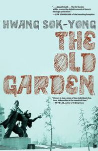 The Old Garden【電子書籍】[ Hwang Sok-Yong ]