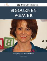Sigourney Weaver 164 Success Facts - Everything you need to know about Sigourney Weaver【電子書籍】[ Adam Crosby ]