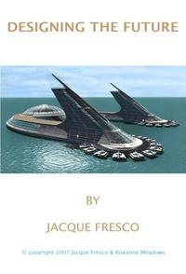Designing the Future【電子書籍】[ Jacque Fresco & Roxanne Meadows ]