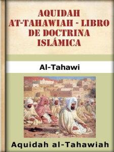 Aquidah At-TahawiahLibro de doctrina Isl?mica【電子書籍】[ Ahmad ibn Muhammad al Tahawi ]