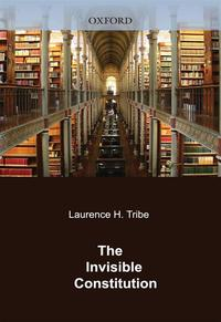 The Invisible Constitution【電子書籍】[ Laurence H. Tribe ]