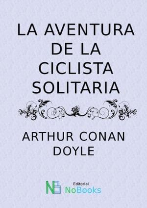 洋書, FICTION & LITERTURE La aventura de la ciclista solitaria Arthur Conan Doyle
