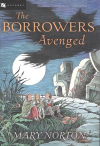 The Borrowers Avenged【電子書籍】[ Mary Norton ]