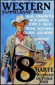 8 harte Western, Sammelband 8001 - Oktober 2019【電子書籍】[ Neal Chadwick ]