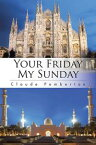 Your Friday, My Sunday【電子書籍】[ Claude Pemberton ]
