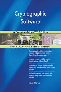 Cryptographic Software A Complete Guide - 2020 Edition【電子書籍】[ Gerardus Blokdyk ]
