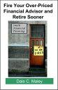 楽天Kobo電子書籍ストアで買える「Fire Your Over-Priced Financial Advisor and Retire Sooner【電子書籍】[ Dale Maley ]」の画像です。価格は321円になります。