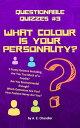 楽天Kobo電子書籍ストアで買える「What Colour Is Your Personality? 5 Quizzes Including: How Fashion Savvy Are You? Are You Environmental Enough? Which Gemstone Are You? Are You Too Much of a Foodie?【電子書籍】[ A. E. Chandler ]」の画像です。価格は103円になります。