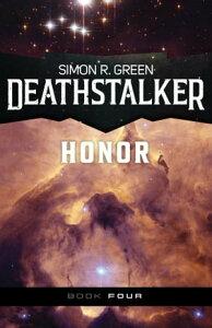Deathstalker Honor【電子書籍】[ Simon R. Green ]