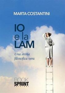 Io e la Lam【電子書籍】[ Marta Costantini ]