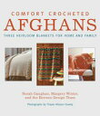 Comfort Crocheted AfghansThree Heirloom Blankets for Home and Family【電子書籍】[ Norah Gaughan ]