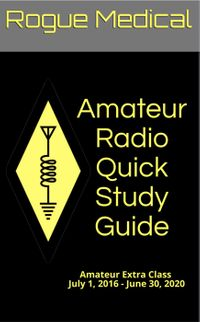 洋書, ART & ENTERTAINMENT Amateur Radio Quick Study Guide: Amateur Extra Class, July 1, 2016 - June 30, 2020 Rogue Medical