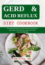 楽天Kobo電子書籍ストアで買える「GERD & Acid Reflux Diet Cookbook The Ultimate Guide to Heal Gerd and Heartburn Naturally with Delicious, Quick and Easy Low-Acid Recipes【電子書籍】[ BOB KEITH, RDN ]」の画像です。価格は348円になります。
