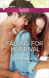 Falling for Her Rival【電子書籍】[ Jackie Braun ]