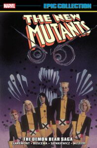 New Mutants Epic CollectionThe Demon Bear Saga【電子書籍】[ Chris Claremont ]