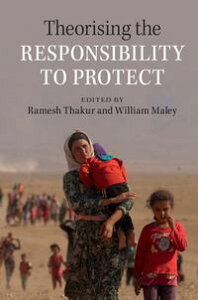 Theorising the Responsibility to Protect【電子書籍】