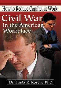 Civil War in the American WorkplaceHow to Reduce Conflict at Work【電子書籍】[ Linda R. Rosene ]