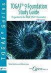 TOGAF? 9 Foundation Study Guidepreparation for the TOGAF 9 Part 1 Examination【電子書籍】[ Rachel Harrison ]