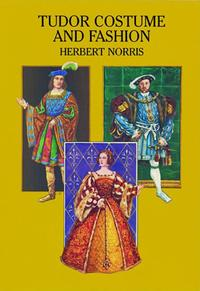 Tudor Costume and Fashion【電子書籍】[ Herbert Norris ]