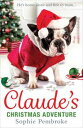 Claude's Christmas Adventure: The must-read Christmas dog book of 2017!【電子書籍】[ Sophie Pembroke ]