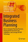 Integrated Business PlanningHow to Integrate Planning Processes, Organizational Structures and Capabilities, and Leverage SAP IBP Technology【電子書籍】[ Robert Kepczynski ]