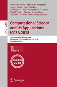Computational Science and Its Applications ? ICCSA 201818th International Conference, Melbourne, VIC, Australia, July 2-5, 2018, Proceedings, Part I【電子書籍】