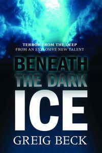 洋書, FICTION & LITERTURE Beneath the Dark Ice: Alex Hunter 1 Greig Beck