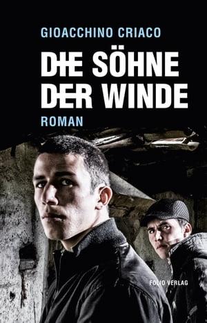 Die S?hne der Winde【電子書籍】[ Gioacchino Criaco ]