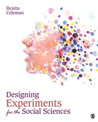 Designing Experiments for the Social SciencesHow to Plan, Create, and Execute Research Using Experiments【電子書籍】[ Renita Coleman ]
