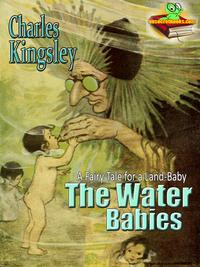 The Water-Babies: A Fairy Tale for a Land-BabyGreatest Books for Kids: With Colour Illustrations and Audiobook Link【電子書籍】[ Charles Kingsley ]