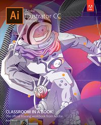 Adobe Illustrator CC Classroom in a Book (2018 release)【電子書籍】[ Brian Wood ]