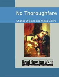 No Thoroughfare【電子書籍】[ Charles Dickens Wilkie Collins ]