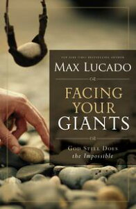 Facing Your GiantsThe God Who Made a Miracle Out of David Stands Ready to Make One Out of You【電子書籍】[ Max Lucado ]
